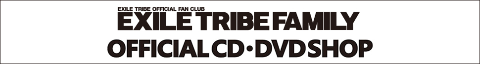 EXILE TRIBE FAMILY OFFICIAL CD DVD SHOP